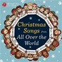 Compilation Christmas songs from all over the world avec Megan Friar / Divers Composers / The Choir of Westminster Cathedral / The Alexander Choir / The Cantorum Choir...