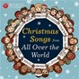 Compilation Christmas songs from all over the world avec Fanfare Trumpets of the Royal Military School of Music / Divers Composers / The Choir of Westminster Cathedral / The Alexander Choir / The Cantorum Choir...
