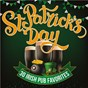 Compilation St. Patrick's Day - 30 Irish Pub Favorites avec The Blarney Lads / Waxies Dargle / Spailpin / Column Macoireachtaigh / The Dublin Ramblers...
