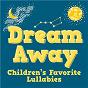 Compilation Dream Away: Children's Favorite Lullabies avec Steven Anderson / John St John / Claire Hamilton / Sarah Moore / 101 Strings Orchestra