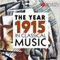 Compilation The year 1915 in classical music avec Max Reger / Divers Composers / Rochester Philharmonic Orchestra / Theodore Bloomfield / Jean Sibelius...