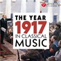 Compilation The year 1917 in classical music avec Jean Martinon / Divers Composers / L'orchestre National de France / Serge Prokofiev / Orchestra of Radio Luxembourg...
