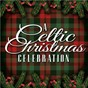 Compilation A celtic christmas celebration avec Michelle Amato / Sarah Moore / The Mcmulligans / Michelle Lindahl / Celtic Christmas Ensemble...