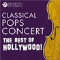Compilation Classical pops concert: the best of hollywood! avec John Williams / Divers Composers / Orlando Pops Orchestra / Andrew Lane / Elmer Bernstein...