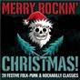 Compilation Merry rockin' christmas! 20 festive folk-punk & rockabilly classics avec Frank Weldon / Alexander Barr / James Patrick Lynch / Jeff Darosa / Kenneth William Casey...