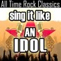 Album Sing it like an idol: all time rock classics de The Original Hit Makers