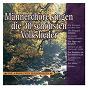 Compilation Männerchöre singen die 30 schönsten volkslieder avec Carl Böhm / Divers Composers / Jörg Peter Weigle / Mannerchor des Rundfunkchores Leipzig / Carl Friedrich Zöllner...