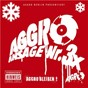 Compilation Aggro ansage NR. 3 X avec B Tight / Aggro Berlin / Sidó / Bushido / Fler...