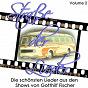 Compilation Straße der lieder, vol. 2: die schönsten lieder aus den shows von gotthilf fischer avec Katja Ebstein / Fischer Chöre / Alpentrio Tirol / Coro Croz Corona / Dagmar Koller...