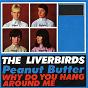 Album Peanut butter de The Liverbirds