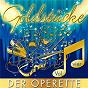 Compilation Goldstücke der Operette, Vol. 4 avec Adolf Dallapozza / Tamara Lund / A Aichhorn / Metro Ensemble / E Hallberg & W Dosch...