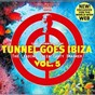 Compilation Tunnel goes ibiza vol. 5 avec Pinball / DJ Dean / U.S. Test / Sven R G, Bass T / Van der Karsten...