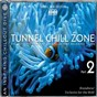 Compilation Tunnel chill zone vol. 2 (download edition) avec S.O.N. / DJ Dean / Oktane / The Frenchman / Tbo, Vega...