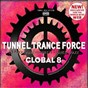 Compilation Tunnel trance force global 8 avec Andy Jay Powell / DJ Dean / Savon / Tunnel Allstars DJ Team / Calderone Inc....