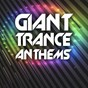 Compilation Giant trance anthems avec P. Lion / Luca Antolini, 2life / Mike NRG / DJ Shog / Eastern Star...