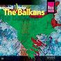 Compilation Soundtrip (the balkans) avec Shantel / Little Cow / Ssassa / Fanfara Tirana / Fanfare Ciocarlia...