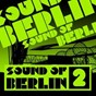 Compilation Sound of berlin 2 - the finest club sounds selection of house, electro, minimal and techno avec Ben Mono / Sound of Berlin 2 / The Finest Club Sounds Selection of House, Electro, Minimal & Techno / Tigerskin / Mathias Mesteno...