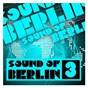 Compilation Sound of berlin 3 - the finest club sounds selection of house, electro, minimal and techno avec Onno / Bloody Mary / Channel X / Chopstick / Electro...