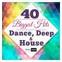 Compilation 40 biggest hits dance, deep & house avec Ernest Codina / Geo da Silva / Jack Mazzoni / Alien Cut / Jordi Mb...
