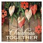 Compilation Christmas together avec Johannes Brahms / B Saffer / Nat King Cole / Hemy / Bing Crosby...