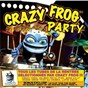 Compilation Crazy frog party avec Gullia / Crazy Frog / Helmut Fritz / Ocean Drive / Sixco...