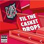 Album Til the casket drops de Clipse