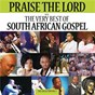 Compilation Praise the lord: the very best of south african gospel avec Solly Mahlangu / Joyous Celebration / Keke / Benjamin Dube / Malaïka...