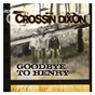 Album Goodbye to henry de Crossin Dixon