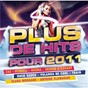 Compilation Plus de hits pour 2011 avec Clara Morgane / Zaz / Armand van Helden & A-Trak Present Duck Sauce / Pitbull / Sexion d'Assaut...