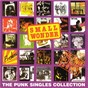 Compilation Small Wonder: The Punk Singles Collection avec Anthrax / Puncture / The Carpettes / Punishment of Luxury / Nicky & the Dots...