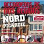 Compilation Accordéons de nos régions : nord picardie avec Guy Sellier / Maurice Larcange / Michel Pruvot / J. Harduin / Arnaud Guimard...