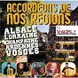 Compilation Accordéons de nos régions : alsace lorraine champagne ardennes avec Claude Geney & Corinne Bideaux / L. Ledrich / René Grolier / A. Schneider / Stephane Courtot...