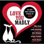 Compilation Love you madly avec Lisa Ekdahl / Aretha Franklin / Miles Davis / Tony Bennett / Duke Ellington...
