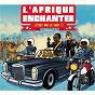 Compilation L'Afrique Enchantée, Vol. 2 avec Tiken Jah Fakoly / Depiano et le Beguen Band / Patrice Emery Lumumba / E C Arinze et His Music / Orchestre Tropical Fiesta Imperial...