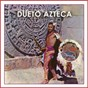 Album Dueto azteca de Dueto Azteca