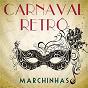 Compilation Carnaval retrô - marchinhas avec Dalva de Oliveira / Lulu Santos / Dudu Nobre / Angela Maria / Aracy de Almeida...