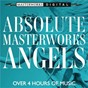 Compilation Absolute masterworks - angels avec Anne Akiko Meyers / Sir Colin Davis / Richard Wagner / Paul van Nevel / Thomas Tallis...