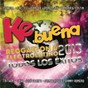 Compilation Ke buena avec Angel Y Khriz / Danny Romero / Don Omar / Cali Y el Dandee / Jay Santos...