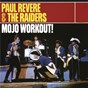 Album A mojo workout! de Paul Revere / The Raiders