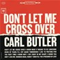 Album Don't let me cross over de Carl Butler