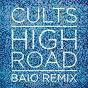 Album High road (baio remix) de Cults