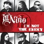 Album I'm Not The Enemy de Ill Niño