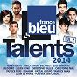Compilation Talents france bleu 2014, vol. 2 avec Bénabar / Kendji Girac / Indila / Fréro Delavega / Julien Doré...