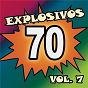 Compilation Explosivos 70, vol. 7 avec María Martha Serra Lima / Tormenta / Los Moros / Pomada / Danny Cabuche...