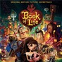 Compilation The book of life (original motion picture soundtrack) avec Jesse & Joy / La Santa Cecilia / Us the Duo / Diego Luna / Gustavo Santaolalla...