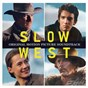 Compilation Slow West (Original Motion Picture Soundtrack) avec Django Django / Jed Kurzel / Jay Cavendish / Passi Jo / Ali Beag Macleod...