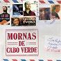 Compilation Mornas de cabo verde avec Lura / Ildo Lobo / Albertino / Cesária Évora / Ceuzany...