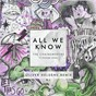 Album All we know (oliver heldens remix) de The Chainsmokers