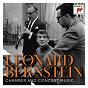 Compilation Bernstein: chamber and concert music avec Richard Stoltzman / Leonard Bernstein / David Zinman / Joshua Bell / The Philharmonia Orchestra...