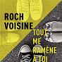 Album Tout me ramène à toi (radio edit) de Roch Voisine